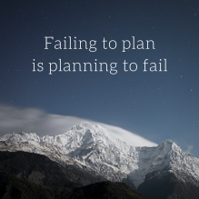 Failing to planis planning to fail